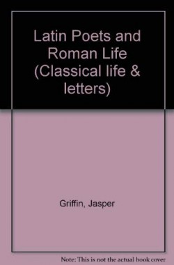 Latin-Poets-and-Roman-Life-Classical-life-letters-0715619705
