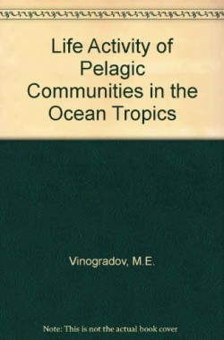 Life-Activity-of-Pelagic-Communities-in-the-Ocean-Tropics-070651274X