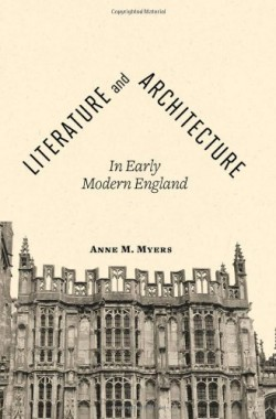 Literature-and-Architecture-in-Early-Modern-England-1421407221