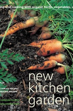 New-Kitchen-Garden-Gardening-and-Cooking-with-Organic-Herbs-Vegetables-and-Fruit-184172226X