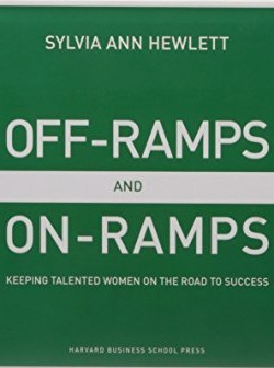 Off-Ramps-and-On-Ramps-Keeping-Talented-Women-on-the-Road-to-Success-1422101029