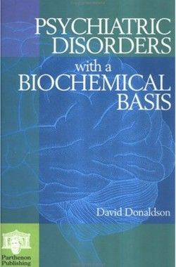 Psychiatric-Disorders-with-a-Biochemical-Basis-Including-Pharmacology-Toxicology-and-Nutritional-Aspects-1850707898
