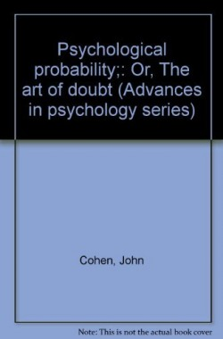 Psychological-probability-Or-The-art-of-doubt-Advances-in-psychology-series-B0006C4LCU