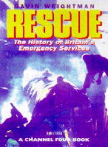 Rescue-The-History-of-Britains-Emergency-Services-A-Channel-Four-book-0752210521