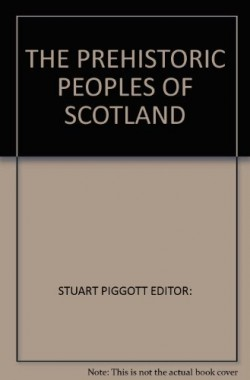 THE-PREHISTORIC-PEOPLES-OF-SCOTLAND-B001B1LW4U