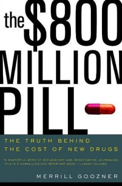 The-800-Million-Pill-The-Truth-behind-the-Cost-of-New-Drugs-0520239458