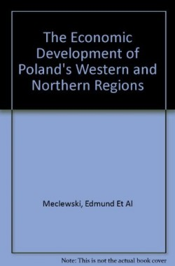 The-Economic-Development-of-Polands-Western-and-Northern-Regions-B000LA6MWE