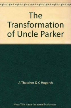 The-Transformation-of-Uncle-Parker-B002GJFV8O