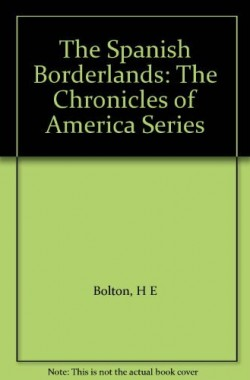 The-spanish-Borderlands-Chronicles-of-America-B001NH3Z6U
