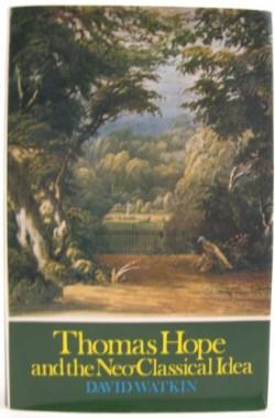Thomas-Hope-and-the-Neo-classical-Idea-0719518199