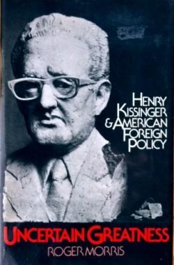Uncertain-Greatness-Henry-Kissinger-American-Foregin-Policy-B002IW3FMI