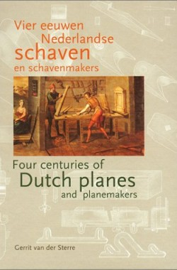 Vier-eeuwen-Nederlandse-schaven-en-schavenmakers-Four-centuries-of-Dutch-planes-and-planemakers-9074310621