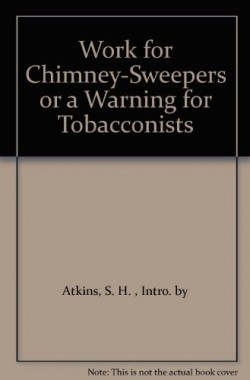 Work-for-Chimney-Sweepers-or-a-Warning-for-Tobacconists-1601-B001P1KYG8